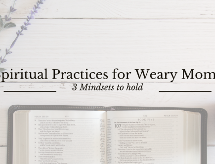 Spiritual Practices for Weary Moms